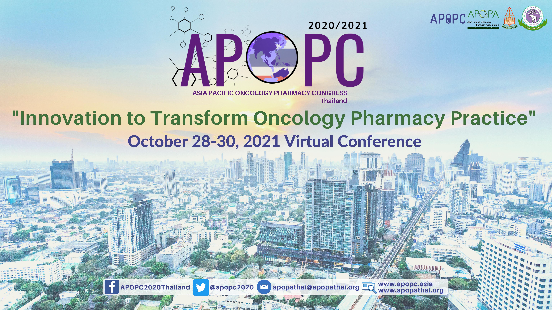 การประชุมวิชาการระดับนานาชาติ The 8th Asian Pacific Oncology Pharmacy Congress (APOPC2020/2021 Virtual Symposium)